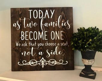Today as two families become one, we ask that you choose a seat, not a side   Wedding Sign   Wedding ceremony sign   Wedding decor