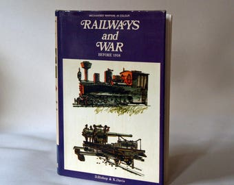 RAILWAYS AND WAR Before 1918 - Mechanised Warfare in Colour