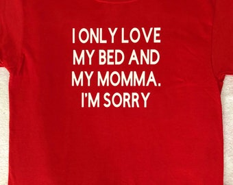 I Only Love My Bed and My Momma