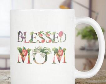 Blessed Mom Mug Blessed Mom Gift Floral  Coffee Mug - Tea Cup 11oz