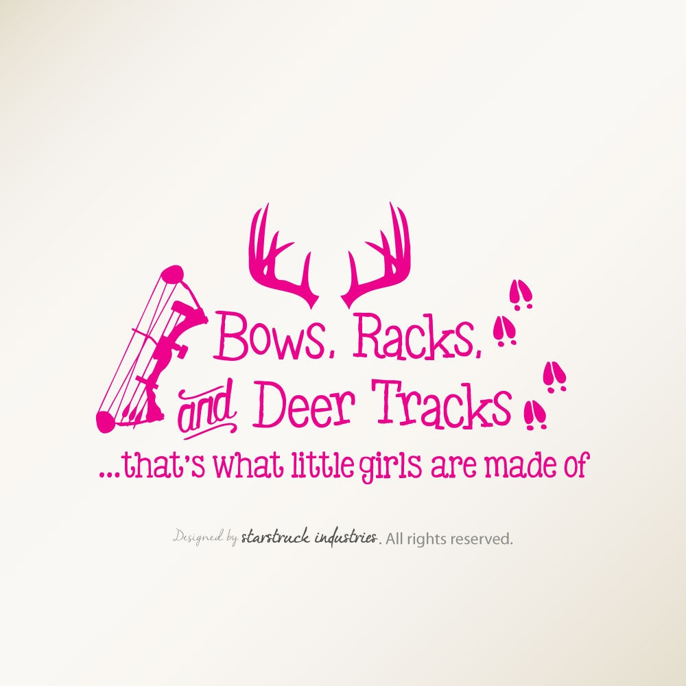 Bows Racks & Deer Tracks That\'s What Little GIRLS Are Made
