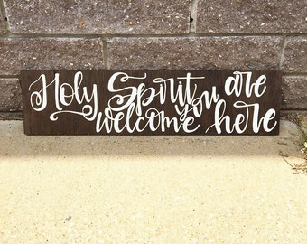 Faith sign | Holy Spirit You Are Welcome Here sign // hand lettered sign | worship lyrics art | hymn art | Christian home decor | wood sign