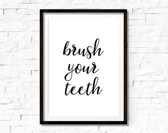 kids bathroom art, brush your teeth, quote art, bathroom art, bathroom print, wall decor, 8x10 print, home decor, black and white