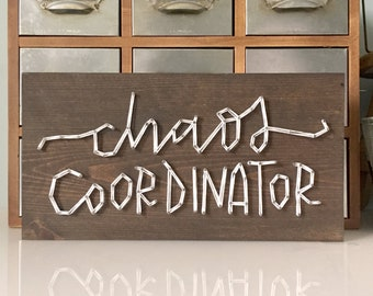 MADE TO ORDER String Art 'Chaos Coordinator' Single Line Strung Sign