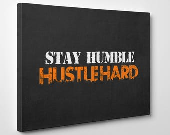 Stay Humble Hustle Hard Motivational Artwork Wall Art, Office or Home Decor Gallery Style  Canvas, 1.5 inches Thick Wood Frame