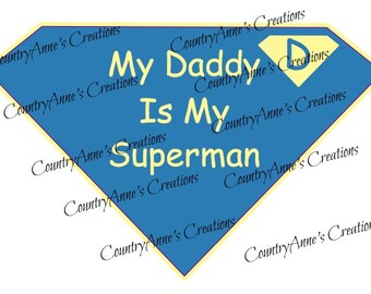 """SVG PNG DXF Eps Ai Wpc Cut file for Silhouette, Cricut, Pazzles, ScanNCut - """"My Daddy is my superman""""svg"""