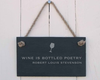 Slate Hanging Sign 'Wine is Bottled Poetry. Robert Louis Stevenson' (SR232)