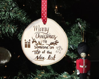 Wooden Christmas Ornament Merry Christmas To Someone on Top of the Nice List, Wood Slice, Rustic Ornament, Custom Ornament, Naughty or Nice