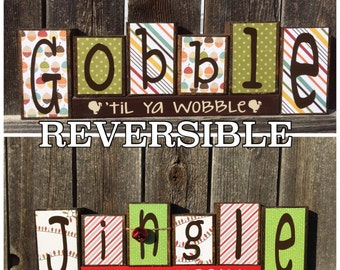 Reversible Thanksgiving & Christmas wood blocks-Gobble til you wobble reverses with Jingle all the way--wood blocks