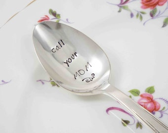 Mother's Day Gift, Mom Spoon, Gift for Mom, Coffee Spoon, Tea Spoon, Stamped Spoon, Call You Mom
