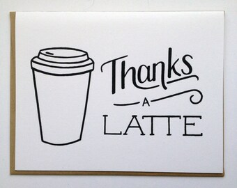 Thanks a LATTE - Hand Lettered Greeting Card