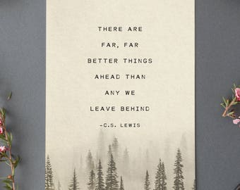 C.S. Lewis quote, there are far far better things ahead than any we leave behind, gifts for him, motivational quote poster, mens art