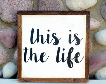 This is the Life - Farmhouse Sign