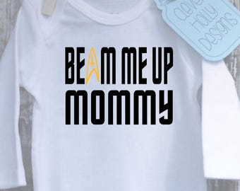 """Star Trek Baby """"Beam Me Up Mommy"""" Onesie Body Suit.  A baby gift for the ultimate Trekkie.  """"Mommy"""" and other variations or customize it."""