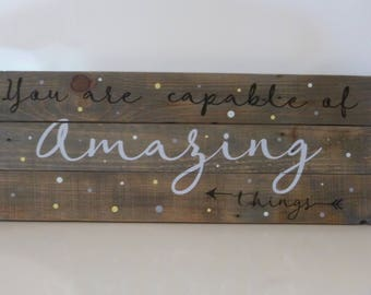 You Are Capable of Amazing Things Reclaimed Wood Sign
