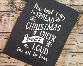 Christmas shirt. Christmas saying. Elf the movie. Christmas cheer, sing loud for all to hear. Spreading christmas cheer. Christmas shirt.