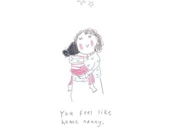 Sie fühlen Sie sich wie zu Hause - NANNY - Druck aus der 'Lückenhaft Muma'-Serie von Anna Lewis