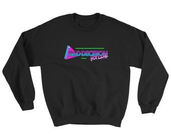 Bad Decision Hotline 80s Sweatshirt