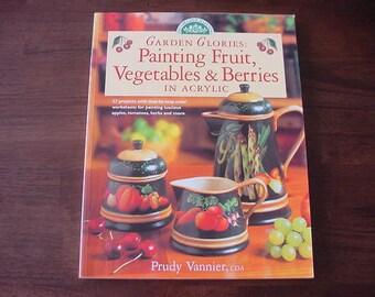 Vintage 1999 Garden Glories: Painting Fruit, Vegetables & Berries in Acrylic, Folk Art Painting, Tole Painting Book, Prudy Vannier
