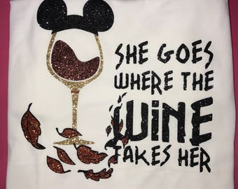 Disney pocahontas she goes where the wine takes her epcot shirt food and wine shirt