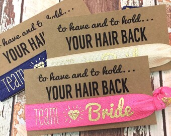 Bachelorette Party Favors Hair Ties //Gold Team Bride - Gift Her Bridesmaids // MOH - Survival Kit // To Have and To Hold Your Hair Back