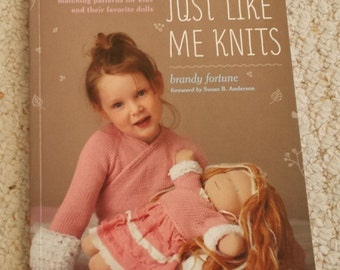 Child and Doll Patterns - Just Like Me Knits, by Brandy Fortune, Patterns for Kids and Their Dolls, Softcover Book