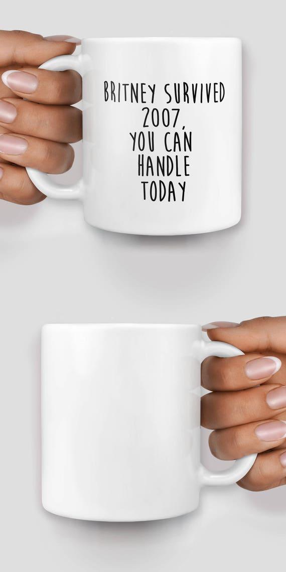Britney Spears you can handle today 2007 mug - Christmas mug - Funny mug - Rude mug - Mug cup 4P002