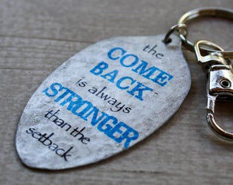 Encouragement gift, The comeback is always stronger than the setback Keychain, Recycled Art, Spoon Pendant, Gift for friend in tough times