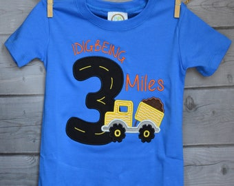 """Personalized Birthday Dump Truck """"I Dig Being""""  Applique Shirt or Bodysuit Girl or Boy"""