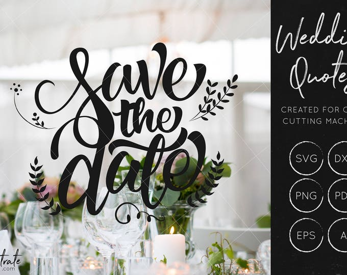 Save the Date SVG, Wedding SVG, Wedding Cut Files, Wedding DXF, Wedding Quote, Hand Lettered Svg, Svg Cut Files, Wedding Quote svg, love