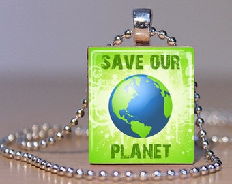 Save Our Planet Necklace - Earth Day Jewelry - Earth Day Necklace - Scrabble Necklace - (EDA1 - April 22) - Scrabble Tile Pendant with Chain
