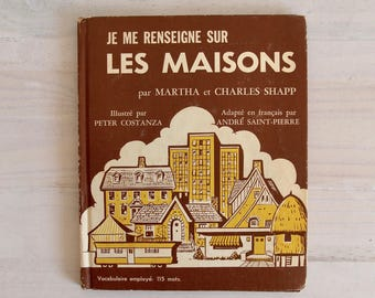 60s French vintage children book Let's find out vintage - Je me renseigne sur les maisons, illustrated by Peter Costanza