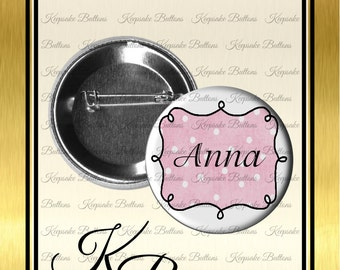 """2.25"""" Custom Name Tags, Personalized Buttons,Custom ID Pins, Pretty ID Buttons, Pins, Magnets, Pocket Mirrors, Key Chains"""