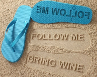 Custom BRING WINE Flip Flops - Personalized Follow Me Sand Imprint *check size chart, see 3rd product photo*