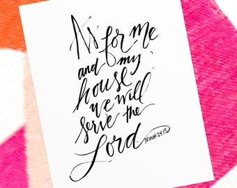 As for me and my house, we will serve the Lord • Hand Lettering Print • Printable Gift • Christian Calligraphy • Lettered Bible Verse Print