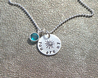 You Are My Sunshine - Sterling Silver Hand Stamped Necklace with Swarovski Birthstone - Gift for Her - Gifts for Mom-Mother's Day