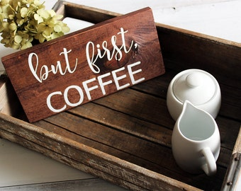 Rustic Coffee Sign, But First Coffee Sign, Wood Coffee Sign, Small Coffee Sign, Vintage Coffee Sign, Farmhouse Style Sign, Coffee Bar Decor