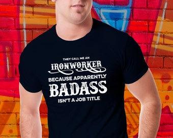 Ironworker T-Shirt | Welder Tshirt | Badass Tshirt | Job Title Tee | Trades Shirt | Gift For Him | Gift for Ironworker | Union Worker
