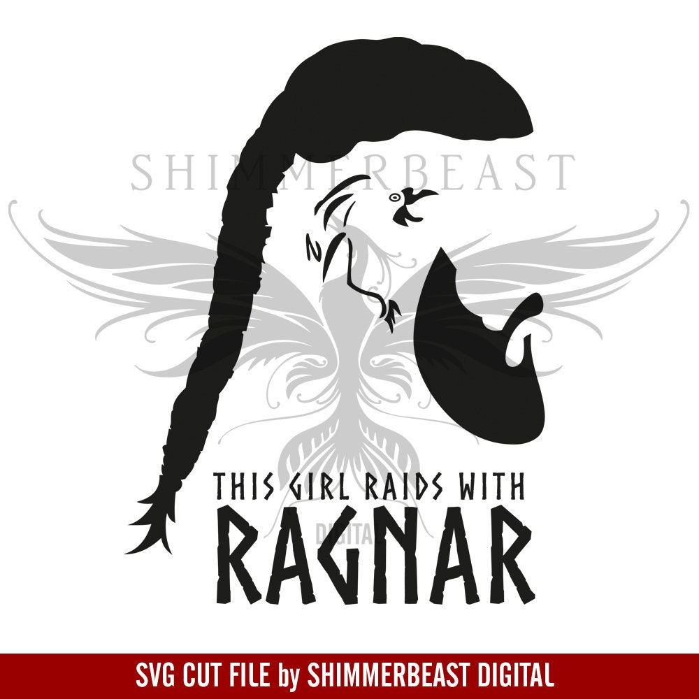 Vikings Show SVG Cut File This Girl Raids With Ragnar Svg