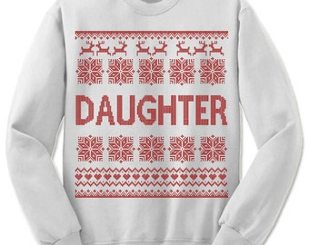 Daughter Ugly Christmas Sweatshirt. Family Christmas. Sweater. Jumper. Ugly Christmas. Christmas. Gift Idea.