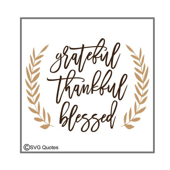 Svg Cut File Grateful Thankful Blessed Dxf Eps For Cricut