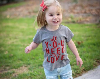 All you need is love, Valentines Day Kids Shirt, Toddler/Baby Valentines Shirt, Kids Valentines Day tshirt, Trendy Valentine tee, Love Shirt