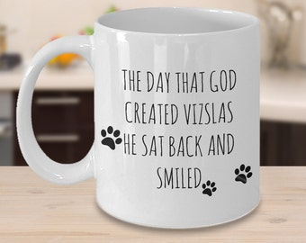 Funny Vizsla Mug - The Day That God Created Vizslas - Gifts for Vizsla Lovers