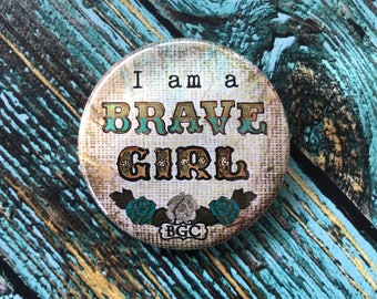 I am a Brave Girl 2.25 inch Button