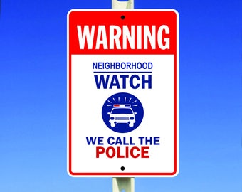 Warning Neighborhood Watch We Call The Police Aluminum Metal Sign