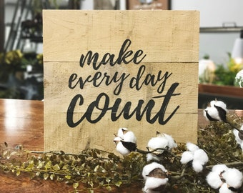 Make Everyday Count 12x12 Wood Sign Decor