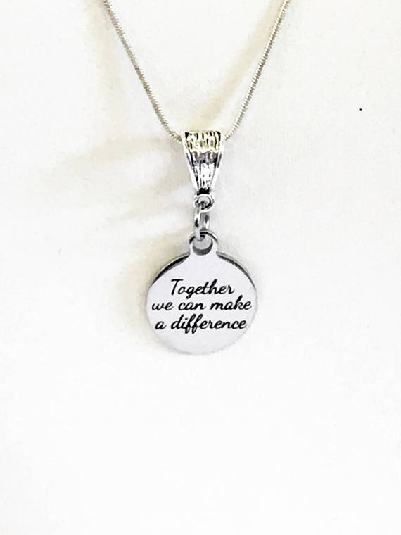 Together We Can Make A Difference Necklace, Social Awareness Jewelry, Social Consciousness Jewelry, Gift For Her, Direct Sales Team Gifts