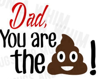 Sale!  SVG 'Dad, you are the sh*t!' SVG file Father's Day SVG Funny fathers day svg