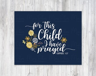 For this child I have prayed - 1 Samuel 1:27 // Navy // Bible Verse Print // Nursery Wall Art // Girl Bedroom Wall Art // Digital Download