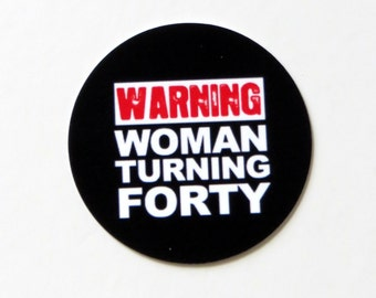 40th Birthday Stickers, Warning Woman Turning Forty - Round 1 1/2 Inch Handmade Stickers, Set of 12